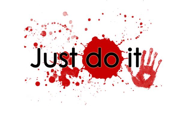 求白底的图片中间有黑字just do it ,字后面是一滩血